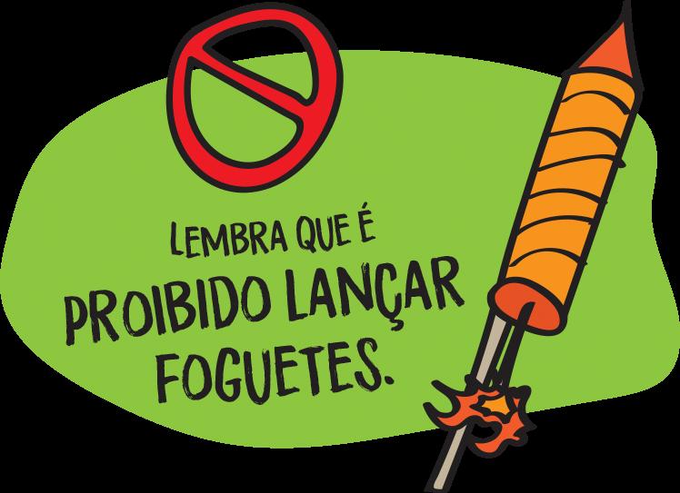Lembra que é proibido lançar foguetes.